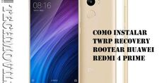 Como instalar TWRP Recovery Rootear Huawei Redmi 4 Prime