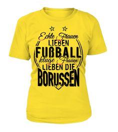 Echte Frauen Lieben Fussball, kluge Frauen Lieben Die Borussen
