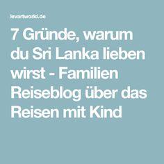 7 Gründe, warum du Sri Lanka lieben wirst - Familien Reiseblog über das Reisen mit Kind