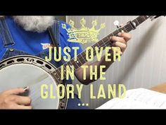 Just Over in the Gloryland - Bluegrass Banjo - Walk Through and Demo Banjos, Guitars, Singing, Instruments, Let It Be, Songs, Videos, Music, Youtube