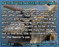 God is Our Potter * Blacksmith 08 - http://www.endtimeprophecy.net/Blog/2016/01/12/god-is-our-potter-blacksmith-08/