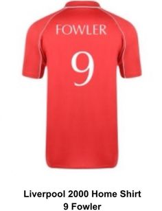 67ed7d1b29d 2000 home shirt 9 R. Fowler Liverpool Kit