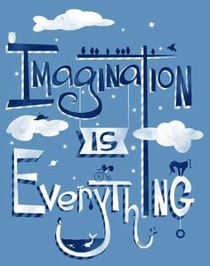 """Imagination is everything"" quote via www.Facebook.com/WildWickedWomen"