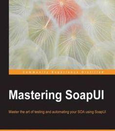 Mastering Soapui PDF