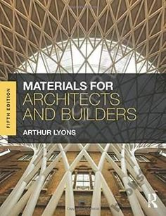 MATERIALS FOR ARCHITECTS AND BUILDERS Arthur Lyons
