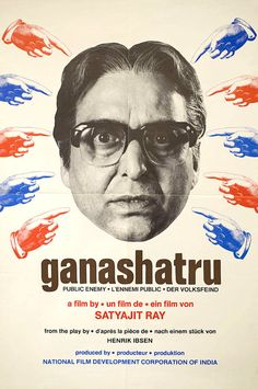 International poster for AN ENEMY OF THE PEOPLE aka GANASHATRU (Satyajit Ray, India, 1989)Designer: Satyajit RayPoster source: PosteritatiSatyajit Ray (1921-1992) would have been 95 today. This poster for his 1989 Ibsen adaptation Ganashatru features Soumitra Chatterjee who played Apu in The World of Apu thirty years earlier.