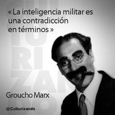 """""""La inteligencia millitar es una contradicción en términos."""" Groucho Marx Inspirational Phrases, Carpe Diem, Critical Thinking, Poetry Quotes, True Words, Yoga Meditation, Good Advice, Philosophy, Thoughts"""