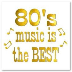 Music of the 80's :-)