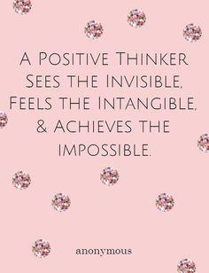 ~A POSTIVE THINKER~