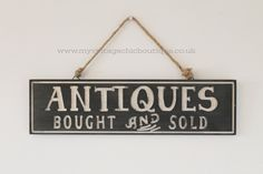 """Antiques Bought and Sold"" Sign Quirky Vintage Inspired"