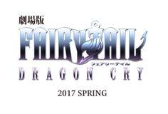 Spring 2017 -- Fairy Tail Dragon Cry movie ~