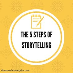 The 5 Steps of Storytelling by Diana Tyler