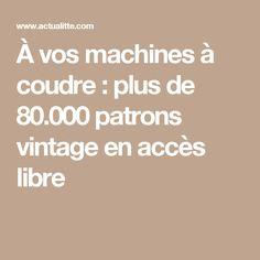 À vos machines à coudre : plus de 80.000 patrons vintage en accès libre