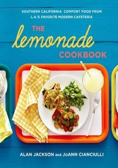 The Hardcover of the The Lemonade Cookbook: Southern California Comfort Food from L.'s Favorite Modern Cafeteria by Alan Jackson, JoAnn Cianciulli Lemonade Restaurant, Champagne Vinaigrette, Diet Recipes, Healthy Recipes, Cookbook Recipes, Healthy Foods, Atkins Recipes, Kitchen Recipes, Diabetic Recipes