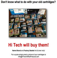 Don't know what to do with your unused ink & toner cartridges? Hi Tech will buy them!