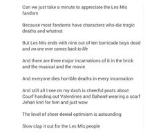 And it's not just the barricade boys who die. What about Fontine, Eponine, Valjean, Gavroche...