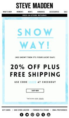 Steve Madden Contextual Marketing: snow days Retail Me, Mailer Design, Email Layout, Email Newsletter Design, Sale Emails, Email Design Inspiration, Email Marketing Design, Handbags For Men, Email Campaign