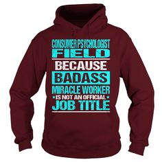 Awesome Tee For Consumer Psychologist Field T-Shirts, Hoodies. Check Price Now ==► https://www.sunfrog.com/LifeStyle/Awesome-Tee-For-Consumer-Psychologist-Field-97493538-Maroon-Hoodie.html?id=41382
