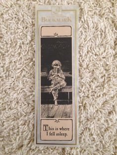 "Gallery Edition Bookmarks ""This Is Where I Fell Asleep"" Bookmark NEW"