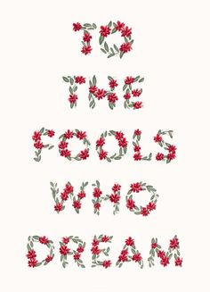 Here's to the fools who dream – Cocorrina