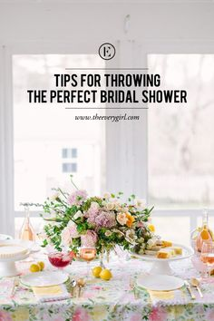5 Tips for Throwing the Perfect Bridal Shower #theeverygirl