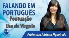 Falando em Português - Pontuação: Uso da Virgula