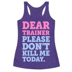 This funny gym shirt is perfect for the fitness freak with a pleading letter to their personal trainer 'Dear trainer, please don't kill me today.' This funny fitness shirt is perfect for fans of gym jokes jokes, fitness quotes, fitness jokes and workout clothes for women.