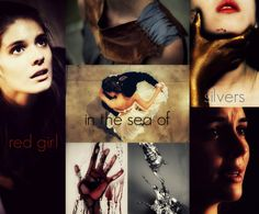 """""""I'm a Red girl in a sea of Silvers and I can't afford to feel sorry for anyone, least of all the son of a snake."""""""