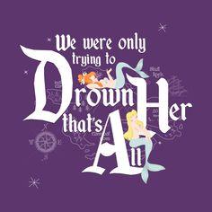 Shop We Were Only Trying to Drown Her mermaid t-shirts designed by mandymouseketeer as well as other mermaid merchandise at TeePublic. Disney Bows, Merman, Merfolk, Peter Pan, Shirt Designs, Cute, Drown, Prints, T Shirt