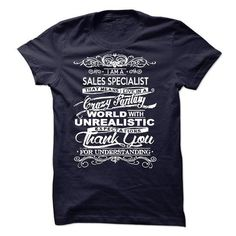 I Am A Sales Specialist T-Shirt Hoodie Sweatshirts aaa. Check price ==► http://graphictshirts.xyz/?p=68021