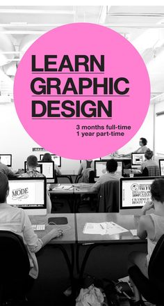 Learn Graphic Design (3 months full-time, 1 year part-time)
