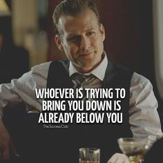 Harvey Specter wisdom …