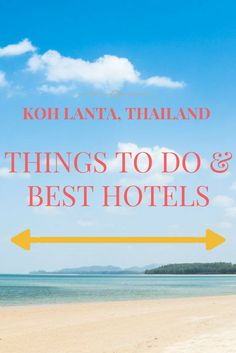 15 Things to Do and Best Hotels in Koh Lanta, Thailand. Click here to find out more!