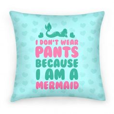 Because I Am A Mermaid Pillow