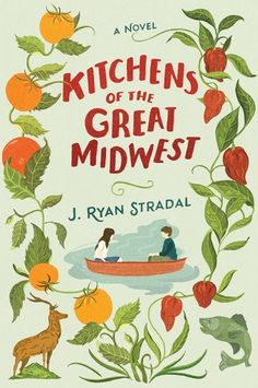 """Kitchens of the Great Midwest by J. Ryan Stradal.  """"""""This novel is quirky and colorful. The story revolves around chef Eva Thorvald and the people who influence her life and her cooking. With well-drawn characters and mouthwatering descriptions of meals, Kitchens of the Great Midwest will appeal to readers who like vivid storytelling. Foodies will also enjoy this delicious tale."""" - Anbolyn Potter, Chandler Public Library, Chandler, AZ"""