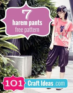 7 best harem pants free pattern and tutorial - 101craftideas.com | (hate the pants but my daughter needs a pair for dance and these are some great tutorials!)