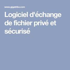 Logiciel d'échange de fichier privé et sécurisé