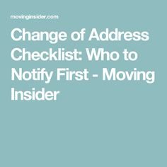 Change of Address Checklist: Who to Notify First - Moving Insider