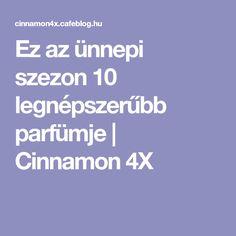 Ez az ünnepi szezon 10 legnépszerűbb parfümje   Cinnamon 4X