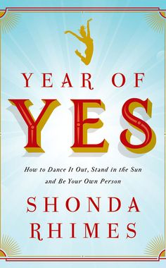 What We Want to Learn From Shonda Rhimes' New Book, Year of Yes  Shonda Rhimes Book Cover