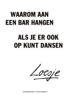 spreuken dansen 397 beste afbeeldingen van Loesje en familie   Dutch quotes  spreuken dansen