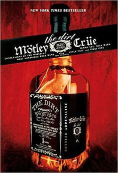 """""""The Dirt"""" an autobiography by Motley Crue. This book is sex, drugs, rock & roll to the extreme! Even if you're not a Crue fan, you should read this for the completely outrageous true stories!"""
