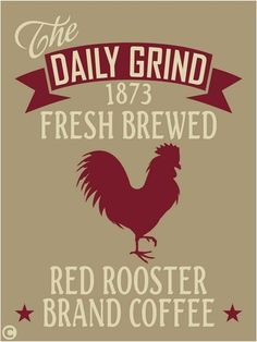 Primitive Stencil, THE DAILY GRIND Red Rooster Brand Coffee, Country Theme