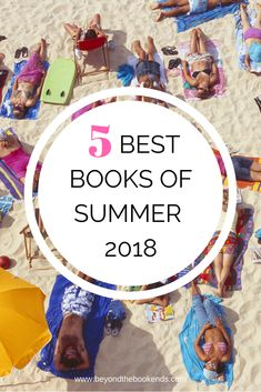 B.A. Paris, Jo Piazza, and Thea Lim all of books on our favorites list for the summer of 2018. Each of these books is perfect for the beach! #baparis #beachread #summerreading #summer2018book