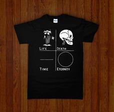 LIFE DEATH TIME ETERNITY Shirt