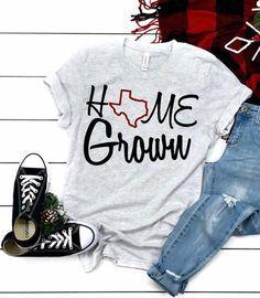 Home grown texas shirt texas pride texas forever texas Texas Home Shirts, Country Shirts, Texas Tees, T Shirts With Sayings, Shirts For Girls, Cute Tshirt Sayings, Texas Sayings, Chemises Country, T Shirt Citations