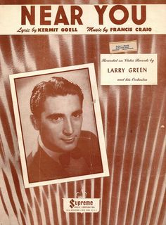 LARRY GREEN - NEAR YOU - 1947 - ORIG. USA MUSIKNOTE