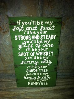 """Hand crafted/painted wooden sign. Blake Shelton - Honeybee lyrics. Approximately 6x10"""". on Etsy, $22.00"""