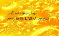 One really important facet of screenwriting is the ability to convey the existence of a world that isn't real.  http://www.writeforhollywood.com/The-Reality-of-Your-Fictitous-Screenplay-World/