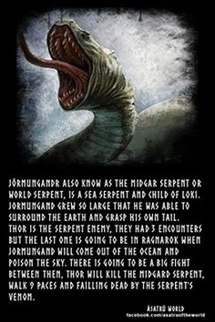 Jormungand, the World serpent.                                                                                                                                                                                 More